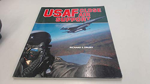 United States Air Force Close Air Support: Richard S. Drury