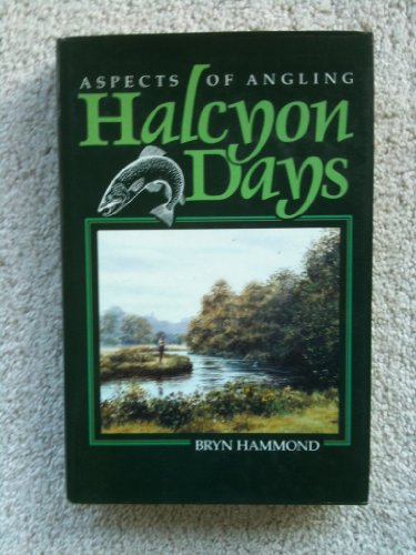 9781853101533: Halcyon days: the nature of trout fishing and fishermen