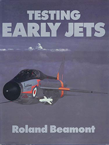 TESTING EARLY JETS .: Beamont, Roland.