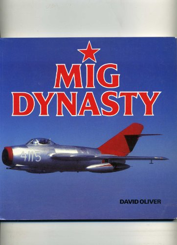 9781853101595: Mig Dynasty: The Eastern Bloc's Fighter Supreme