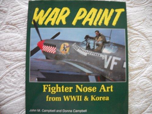 9781853101724: War Paint: Fighter Nose Art of World War II and Korea