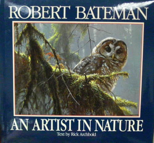 An artist in nature, BATEMAN, Robert / ARCHBOLD, Rick