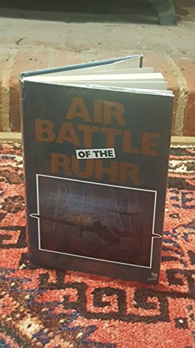 THE AIR BATTLE OF THE RUHR - RAF OFFENSIVE MARCH TO JULY 1943.: Cooper, Alan