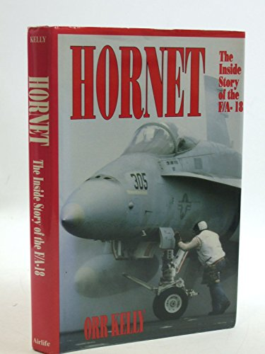 Hornet Inside Story of the F/A-18: Kelley, Orr