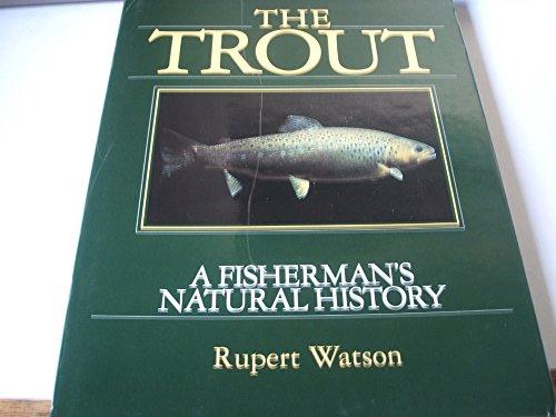 The Trout: A Fisherman's Natural History: Watson, Rupert