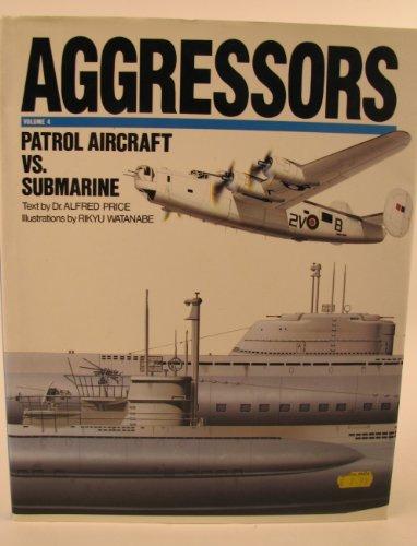 9781853102424: 004: Aggressors: Patrol Aircraft Vs. Submarineries
