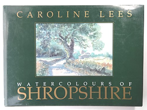 9781853103049: Caroline Lees' Watercolours of Shropshire