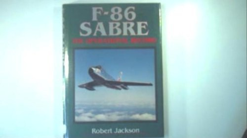 F-86 Sabre: The Operational Record: Jackson, Robert