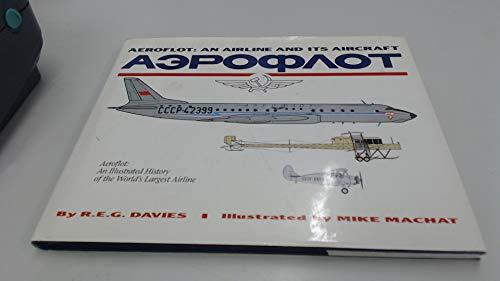 Aeroflot: An Airline and it's Aircraft: Davies, R.E.G.