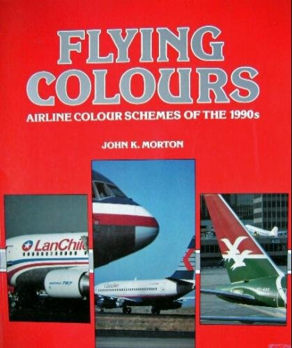 9781853104176: Flying Colours: Airline Colour Schemes of the 1990s