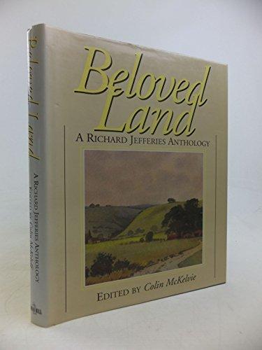 Beloved Land: A Richard Jefferies Anthology: Jefferies, Richard