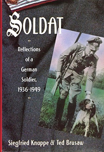 9781853104398: Soldat. Reflections of a German Soldier 1936-1949