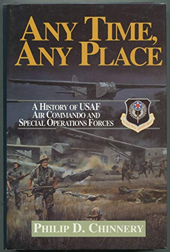 9781853104534: Any Time Any Place: History of USAF Air Commandos and Special Operations