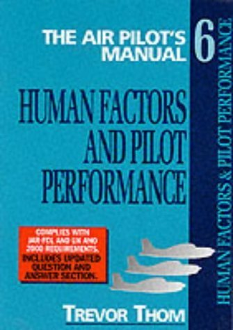 The Air Pilot's Manual: Human Factors v. 6 (1853104558) by Trevor Thom