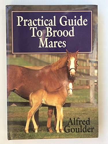 9781853104800: Practical Guide to Brood Mares