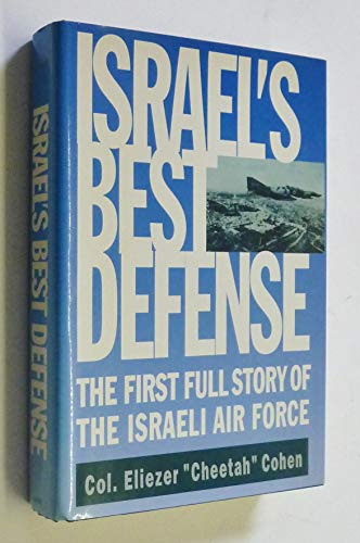9781853104848: Israel's Best Defense: The First Full Story of the Israeli Air Force