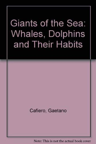 Giants of the Sea: Whales, Dolphins and: Cafiero, Gaetano; Jahoda,
