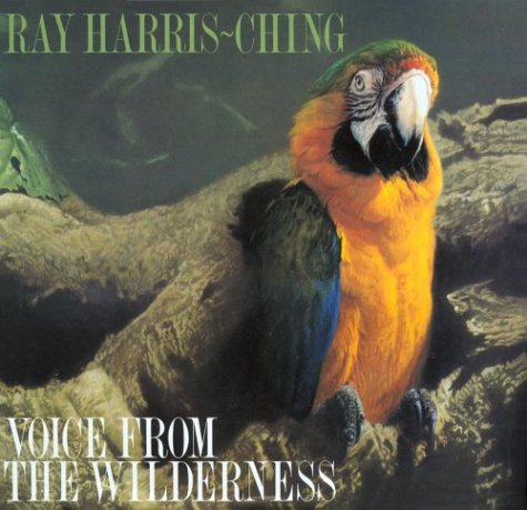 Voice from Wilderness, Paintings and Drawings by: HARRIS-CHING RAY -