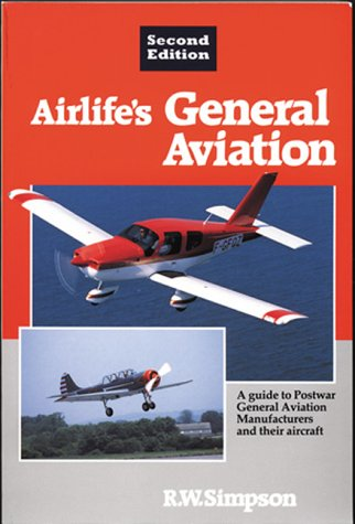 Airlife's General Aviation: A Guid to Postwar General Aviation Manufacturers and their Aircraft.