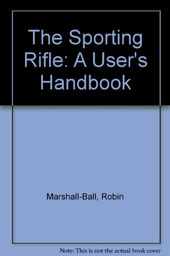9781853105845: The Sporting Rifle: A User's Handbook
