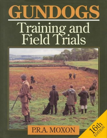 9781853105852: Gun Dogs: Training and Field Trials (Gundogs: Training & Field Trials)