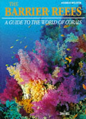 The Barrier Reefs: A Guide to the World of Corals (Diving Guides): Mojetta, Angelo