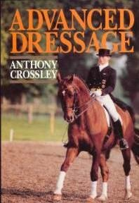 Advanced Dressage: Crossley, Anthony
