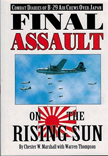9781853107122: FINAL ASSAULT ON THE RISING SUN: COMBAT DIARIES OF B-29 AIR CREWS OVER JAPAN