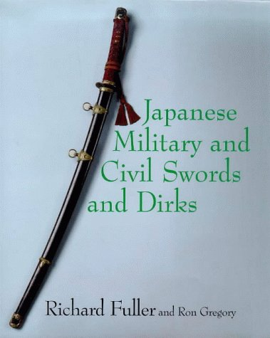 Japanese Military and Civil Swords and Dirks: FULLER R &