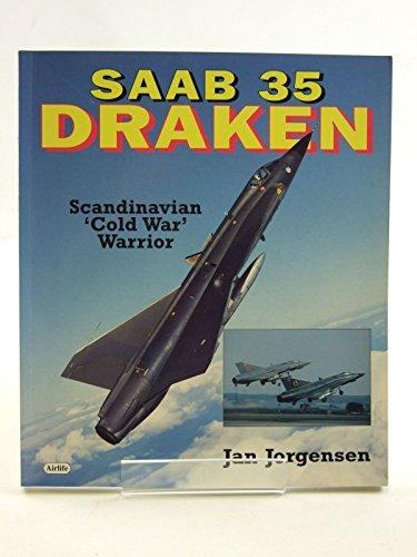 Saab 35 Draken: Scandinavian Cold War Warrior: Jorgensen, Jan