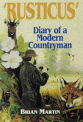 Rusticus: Diary of a Modern Countryman (1853107522) by Martin, Brian P.