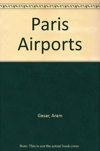 9781853107764: Paris Airports: Orly, Charles de Gaulle, Le Bourget