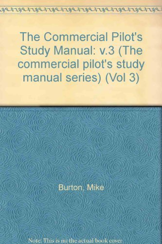 The Commercial Pilot's Study Manual Series Volume: Mike Burton