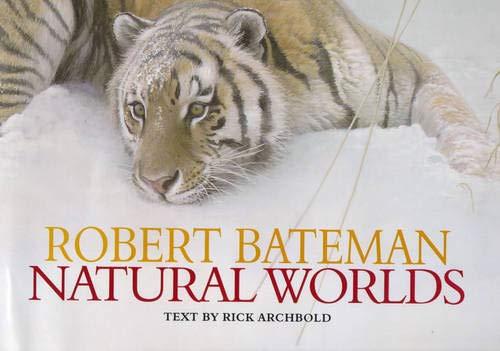 9781853107979: ROBERT BATEMAN. Natural Worlds