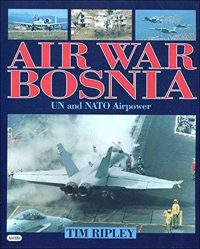 9781853108143: Air War Bosnia: UN and NATO Airpower, 1992-95