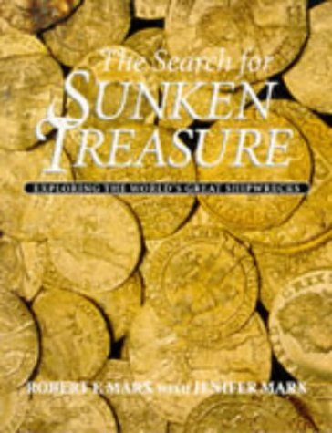 The Search for Sunken Treasure: Exploring the: Marx, Robert F.;