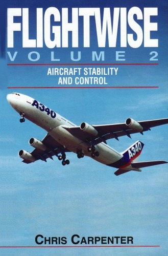 Flightwise: Aircraft Stability and Control, Vol. 2: Carpenter, Chris