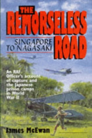 9781853108860: The Remorseless Road: Singapore to Nagasaki