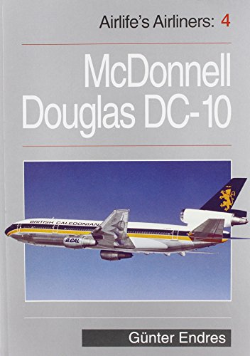 Airlife's Airliners: McDonnell Douglas DC10 v.4 (Vol 4): Endres, Gunter G.