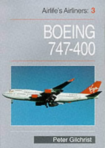 Boeing 747-400 (Airlife's Airliners: 3): Gilchrist, Peter