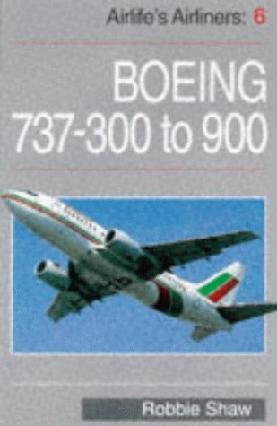 9781853109478: Boeing 737: From the -300 to the -900 (Airlife's Airliners)