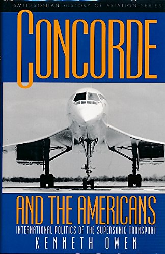 Concorde and the Americans: International Politics of: Owen, Kenneth