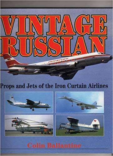 Vintage Russian: Props and Jets of the: Ballantine, Colin