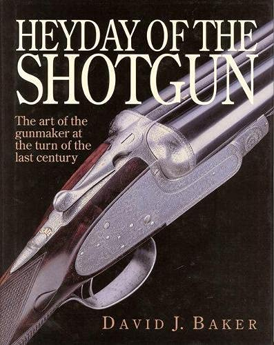 9781853109744: The Heyday of the Shotgun: The Art of the Gunmaker at the Turn of the Last Century