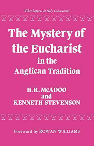 The Mystery of the Eucharist in the Anglican Tradition: H. R. McAdoo