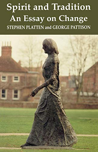 Spirit and Tradition: An Essay on Change (9781853111303) by Stephen Platten; George Pattison
