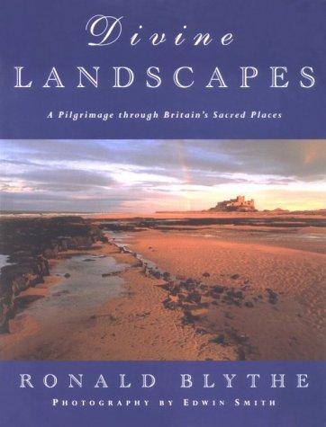 Divine Landscapes: A Pilgrimage Through Britain's Sacred Places (9781853111945) by Ronald Blythe