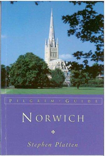 Norwich: Pilgrim Guide (Pilgrim Guides) (9781853112270) by Stephen Platten