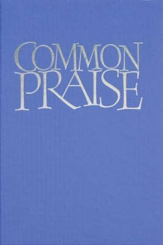 Common Praise Words edition: Hymns Ancient and