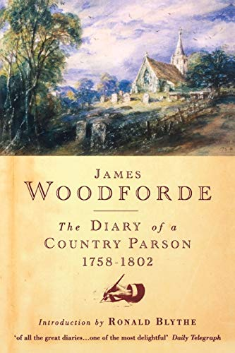 Diary of a Country Parson, 1758-1802: Woodforde, James